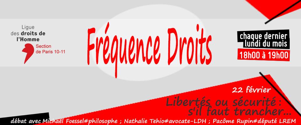 """Emission de radio """"Fréquence droits"""" : """"Libertés ou sécurité, s'il faut trancher..."""""""